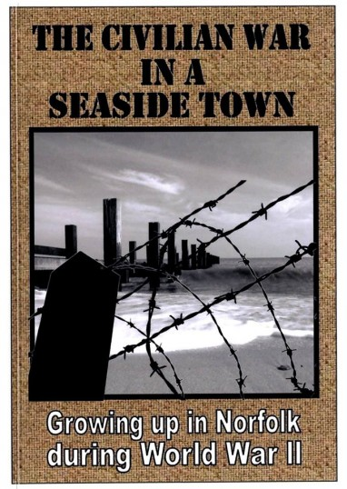 The Civilian War Growing up in Norfolk During ww2